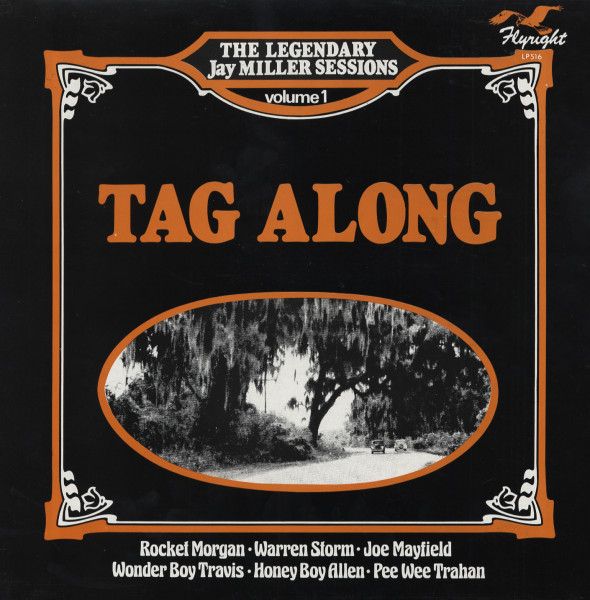 Tag Along - The Legendary Jay Miller Session Volume 1