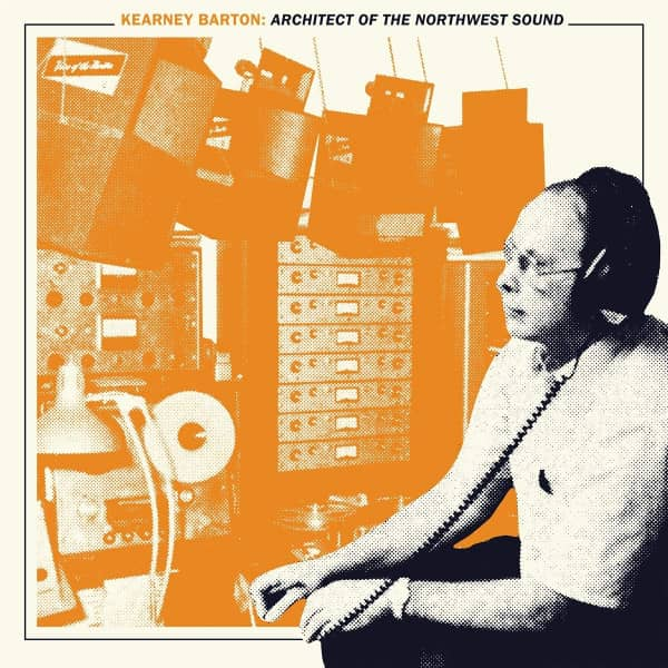 Kearney Barton - Architect Of The Northwest Sound (2-LP)