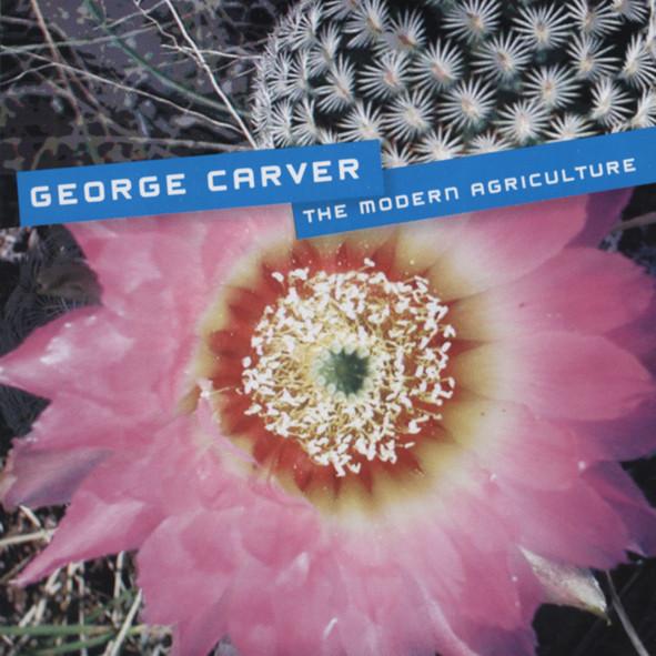 Carver, George The Modern Agriculture - Mini Album