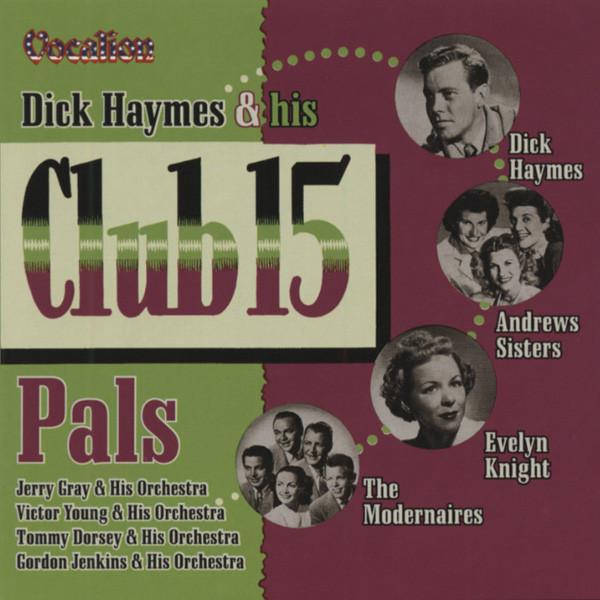 Haymes, Dick Dick Haymes & his Club 15 Pals