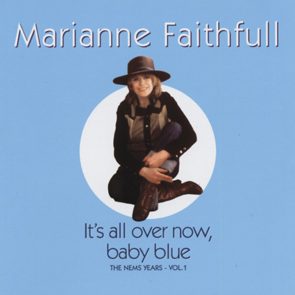 Faithfull, Marianne It's All Over Now, Baby Blue