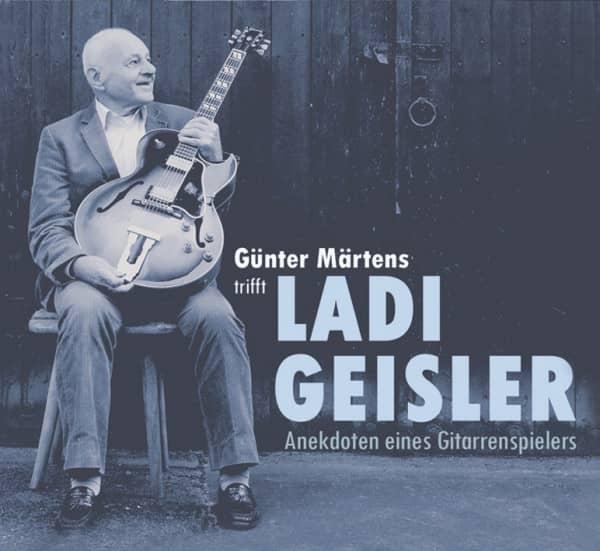 Günter Märtens trifft Ladi Geisler - Anekdoten eines Gitarrenspielers (CD)