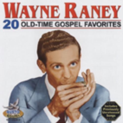 Raney, Wayne 20 Old Time Gospel Favorites