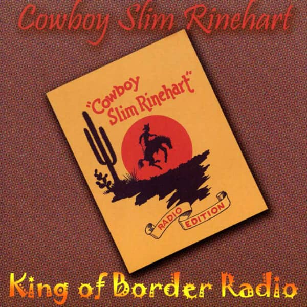 Rinehart, Cowboy Slim King Of The Border Radio