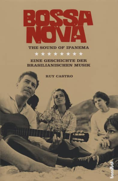 Bossa Nova Ruy Castro: The Sound Of Ipanema