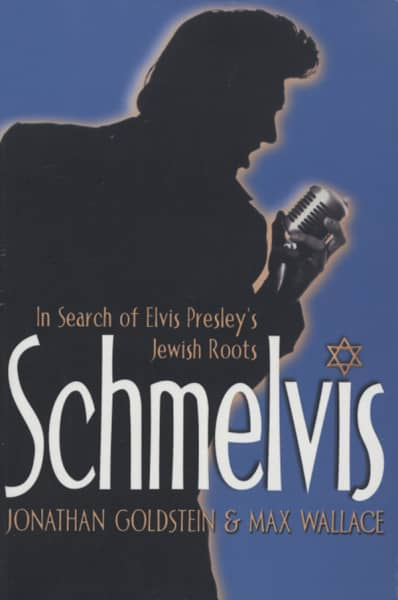 Presley, Elvis Schmelvis - In Search Of Elvis Jewish Roots
