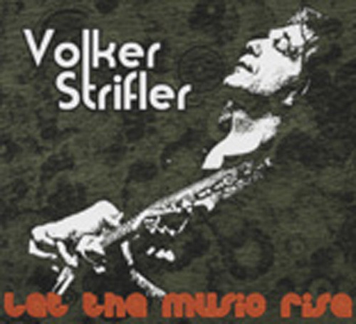 Strifler, Volker Let The Music Rise