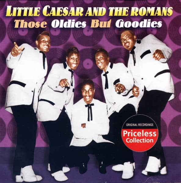 Little Caesar & The Romans Those Oldies But Goodies