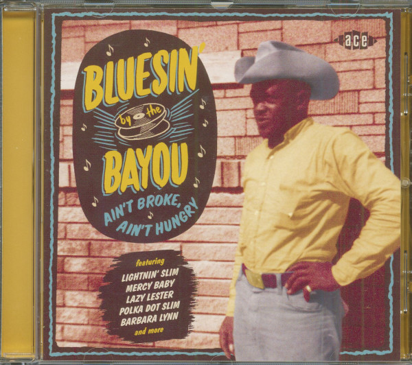 Bluesin' By The Bayou - Ain't Broke, Ain't Hungry (CD)