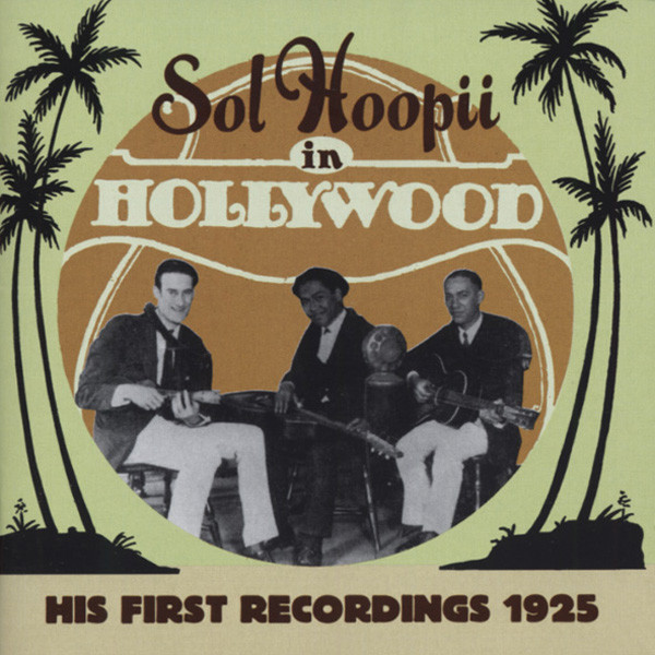 Hoopii, Sol In Hollywood - His First Recordings 1925