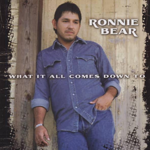 Bear, Ronnie What It All Comes Down To