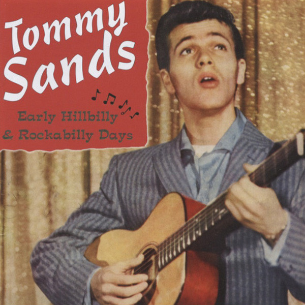 Sands, Tommy Early Hillbilly & Rockabilly Days
