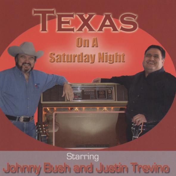 Trevino, Justin & Johnny Bush Texas On A Saturday Night