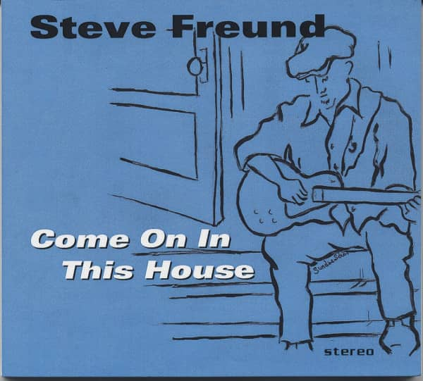 Freund, Steve Come On In This House