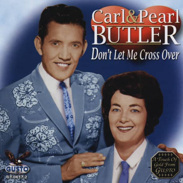 Butler, Carl + Pearl Don't Let Me Cross Over