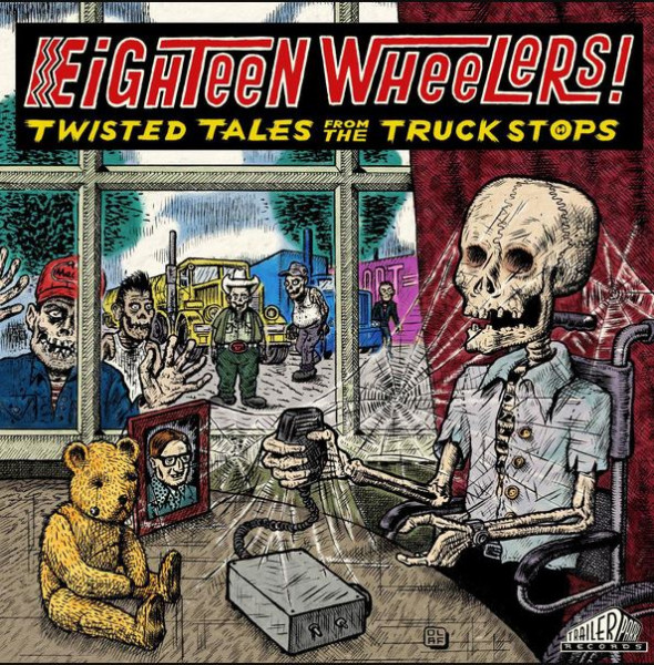Eighteen Wheelers! - Twisted Tales From The Truck Stops (LP)