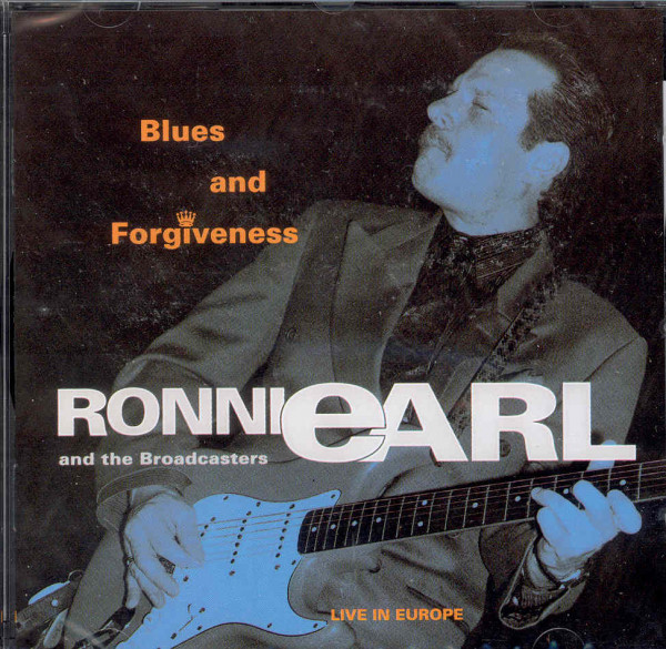 Earl, Ronnie & The Broadcasters Blues & Forgiveness - Live In Europe
