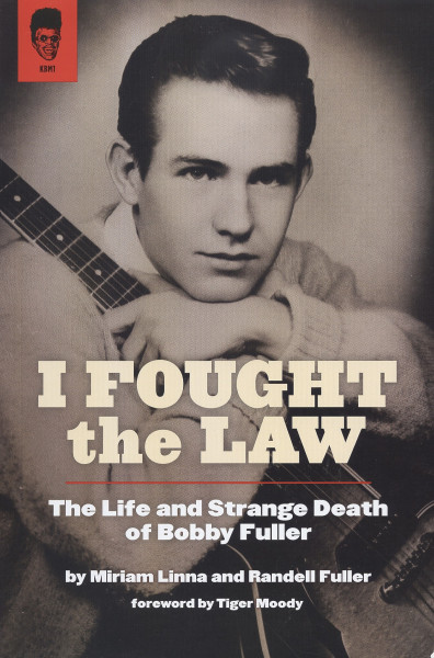 I Fought The Law - The Life and Strange Death of Bobby Fuller