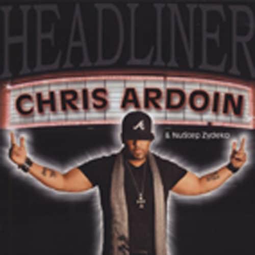 Ardoin, Chris Headliner
