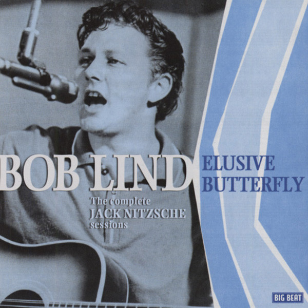 Lind, Bob Elusive Butterfly- Complete 1966 Sessions