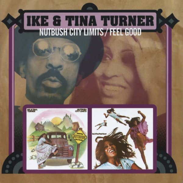 Turner, Ike & Tina Nutbush City Limits & Feel Good...plus
