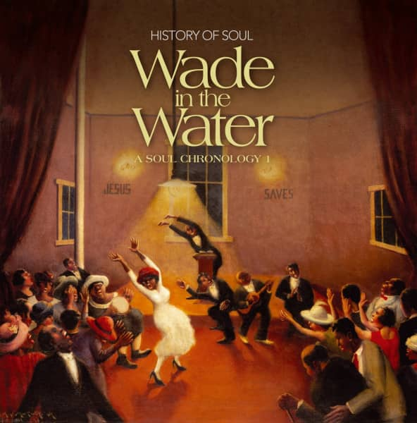 Wade In The Water (2-CD) A Soul Chronology Vol.1