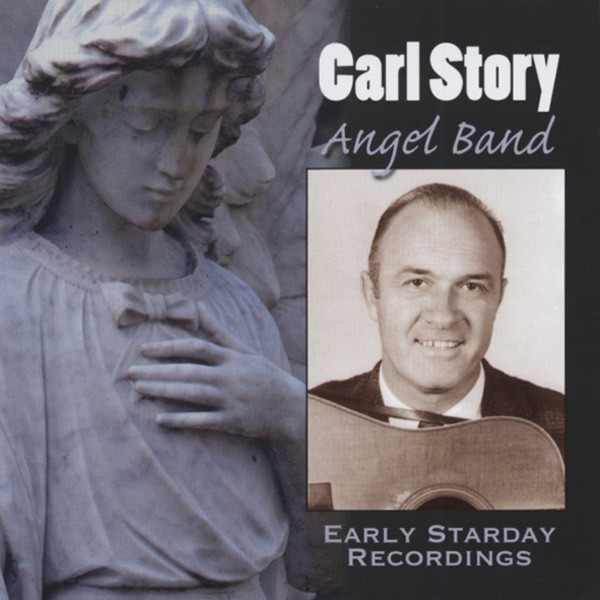 Story, Carl Angel Band - Early Starday Recordings