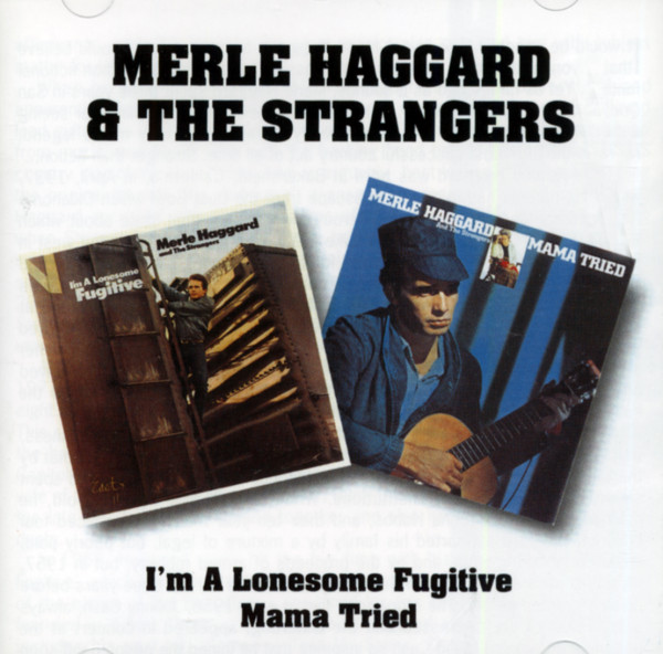I'm A Lonesome Fugitive - Mama Tried