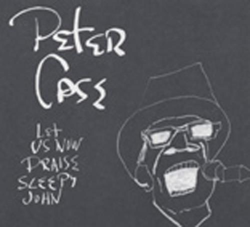 Case, Peter Let Us Now Praise Sleepy John