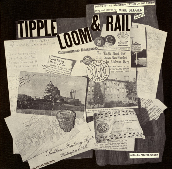 Tipple, Loom & Rail: Songs Of The Industrilazation Of The South