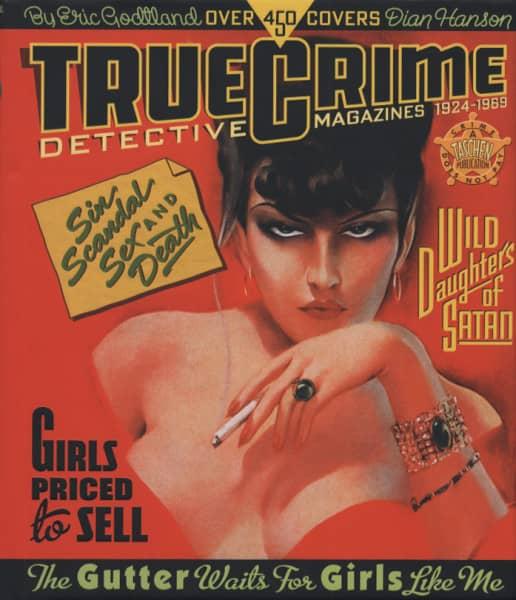 True Crime Mags Eric Godtland & Dian Hanson: 1924-1969