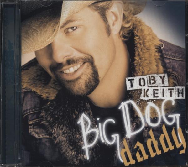Keith, Toby Big Dog Daddy