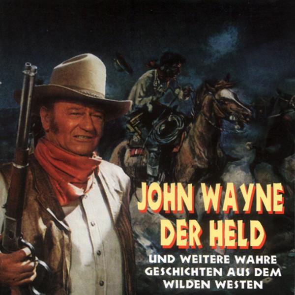 John Wayne der Held und weitere Stories ... (CD)