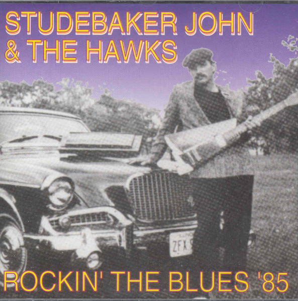 Studebaker John & The Hawks Rockin' The Blues '85