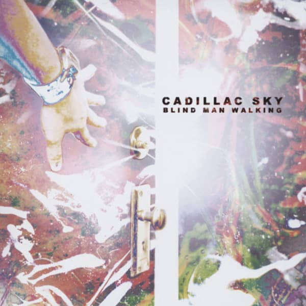 Cadillac Sky Blind Man Walking