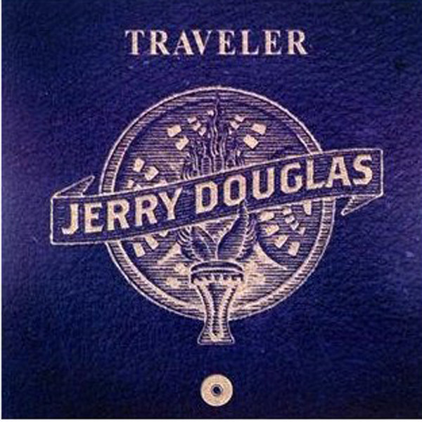 Douglas, Jerry Traveller (2012) & Guests