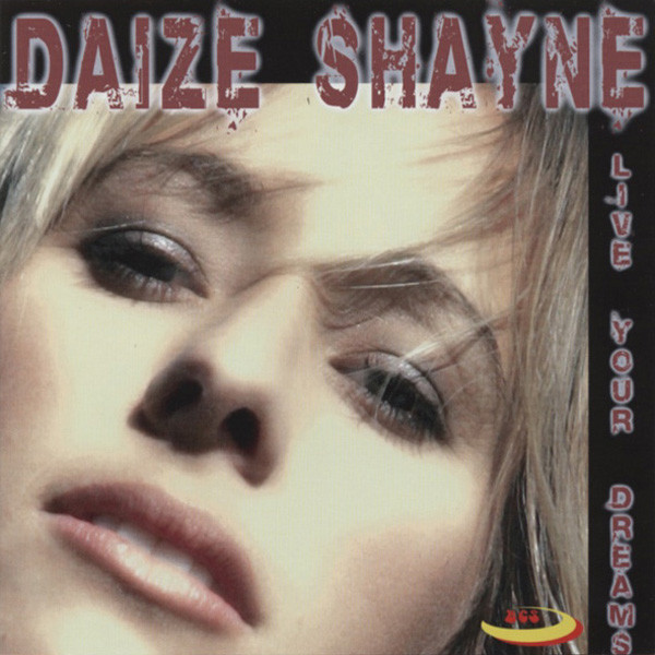 Shayne, Daize Live Your Dreams