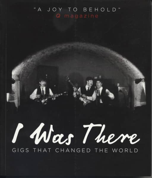 I Was There - I Was There - Gigs That Changed The World