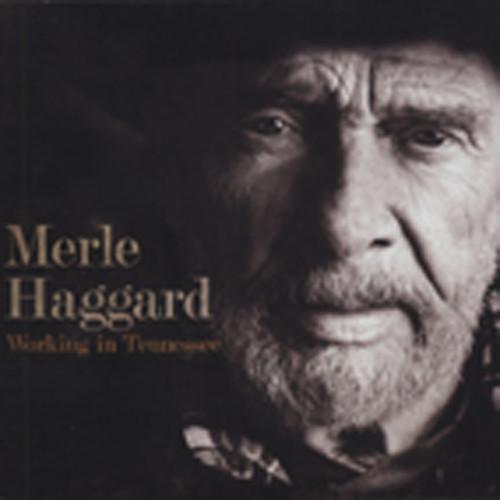 Haggard, Merle Working In Tennessee (2011)