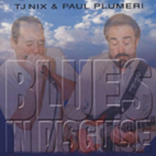 Nix, Tj & Paul Plumeri Blues In Disguise