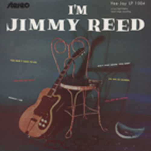 Reed, Jimmy I'm Jimmy Reed