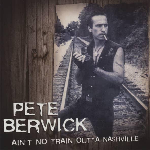 Berwick, Pete Ain't No Train Outta Nashville