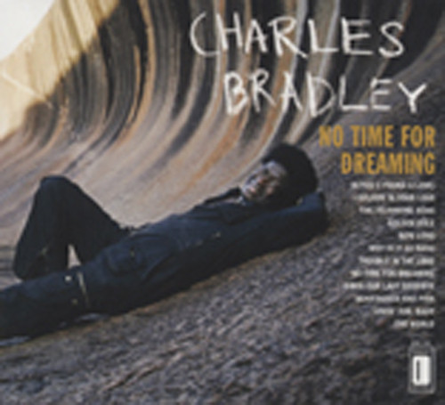 Bradley, Charles No Time For Dreaming (Expanded Edition)