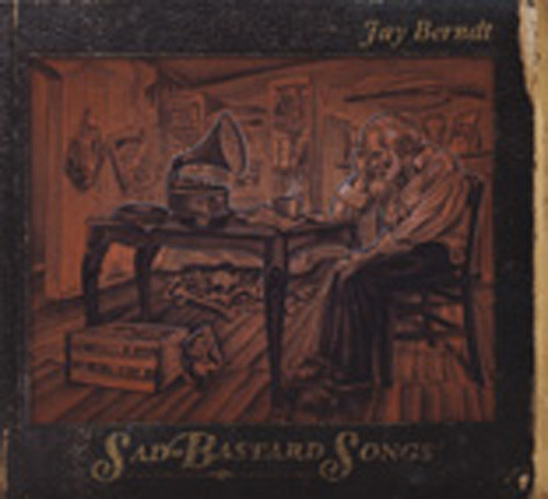 Berndt, Jay Sad Bastard Songs