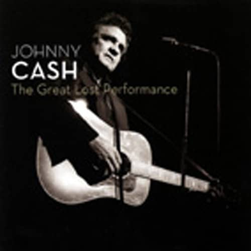 Cash, Johnny The Great Lost Performance (US)