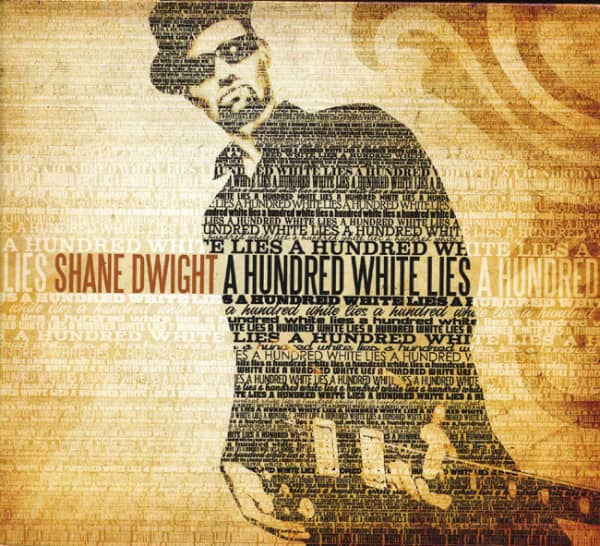 Dwight, Shane Hundred White Lies