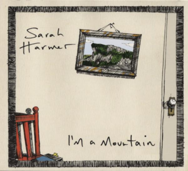 Harmer, Sarah I'm A Mountain