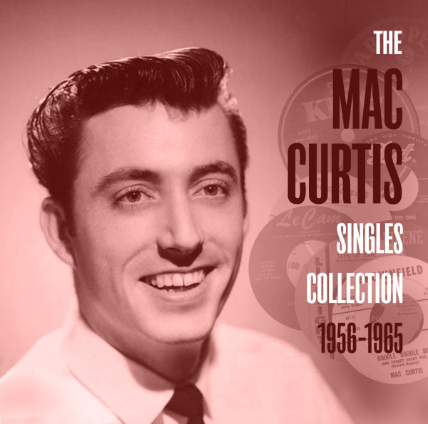 The Mac Curtis Singles Collection 1956-1965 (CD)