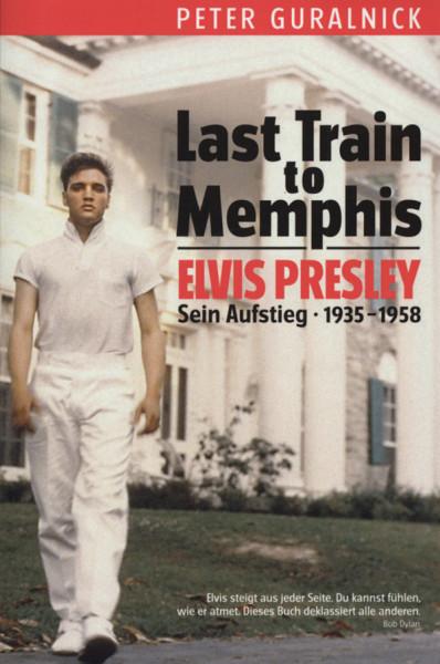 Presley, Elvis Peter Guralnick: Last Train To Memphis (Deuts