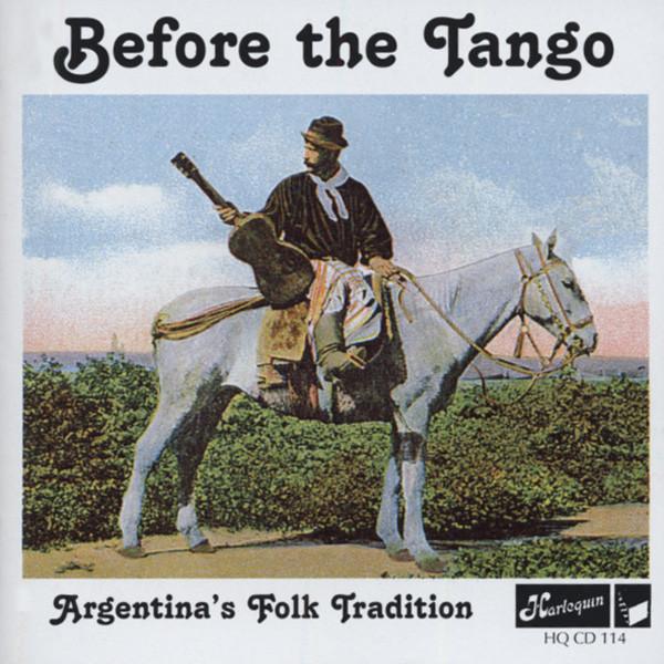 Va Before The Tango - Argentina's Folk Tradition